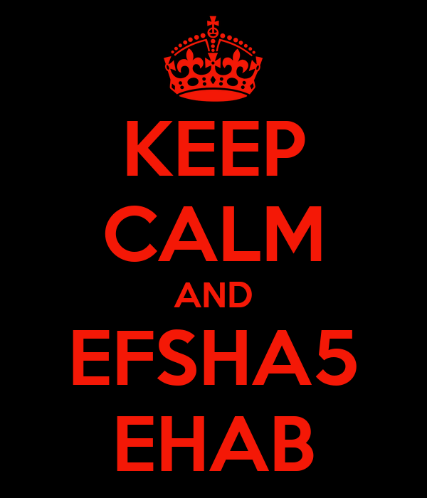 KEEP CALM AND EFSHA5 EHAB