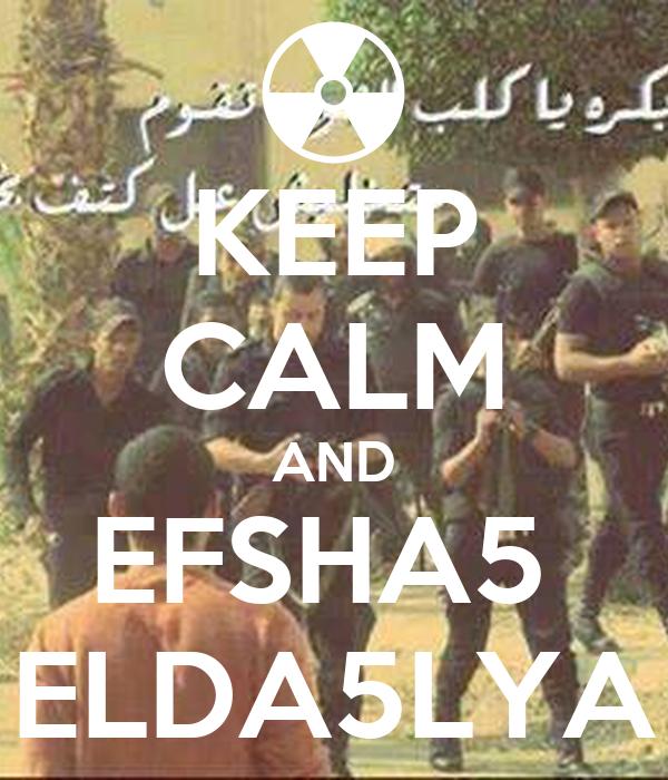 KEEP CALM AND EFSHA5  ELDA5LYA