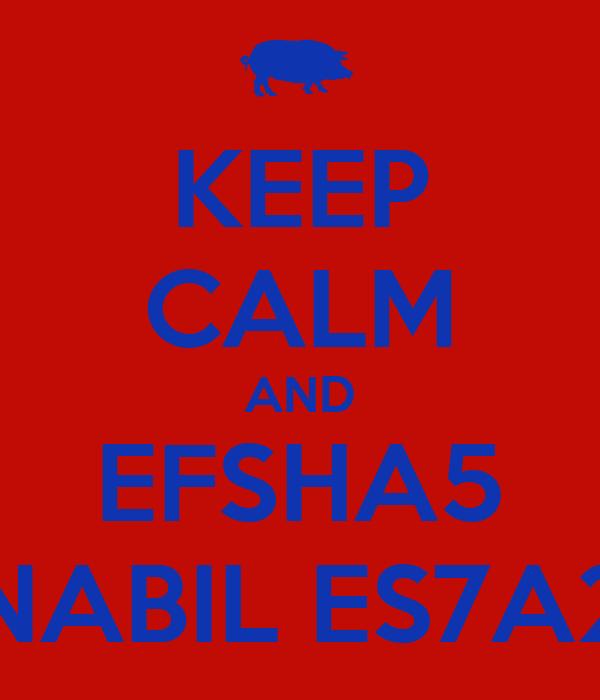 KEEP CALM AND EFSHA5 NABIL ES7A2