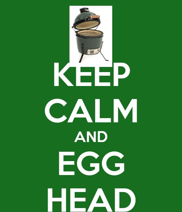 KEEP CALM AND EGG HEAD