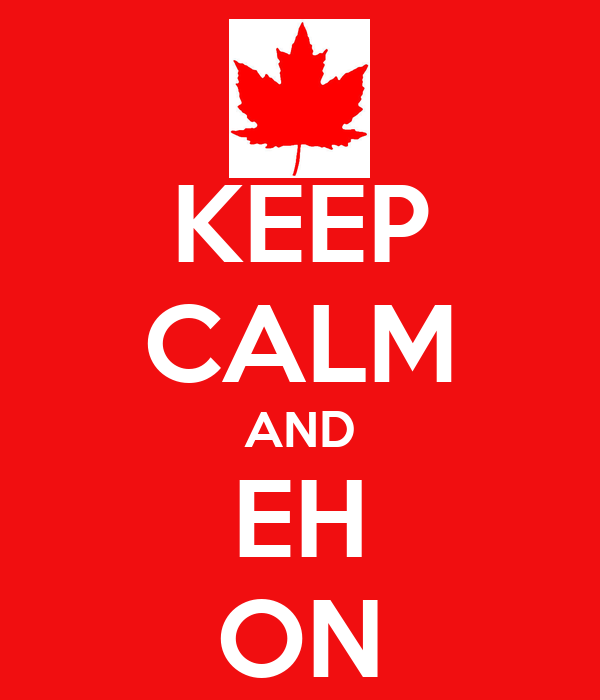 KEEP CALM AND EH ON