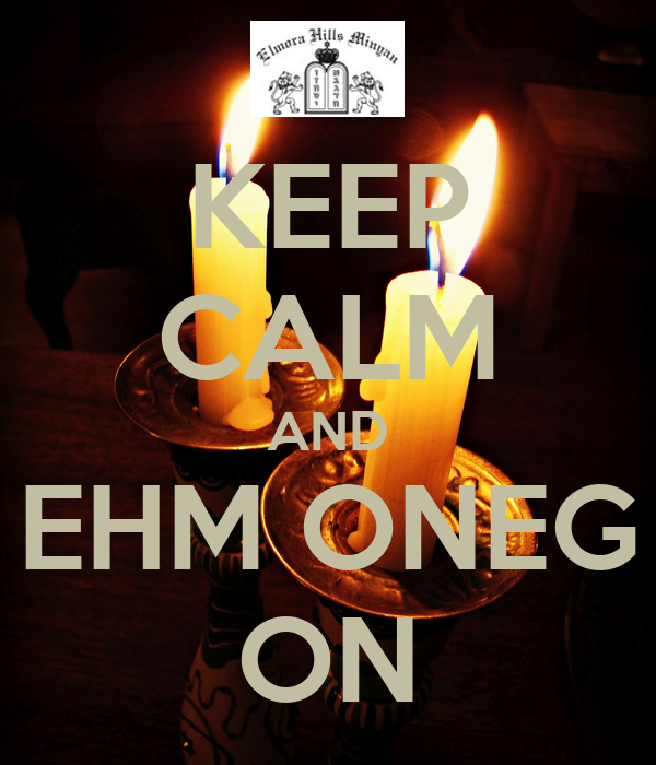 KEEP CALM AND EHM ONEG ON