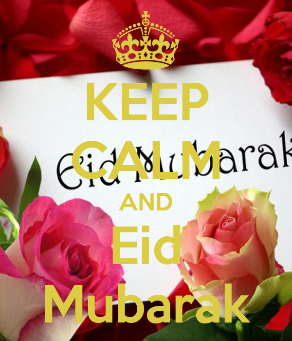 KEEP CALM AND Eid Mubarak