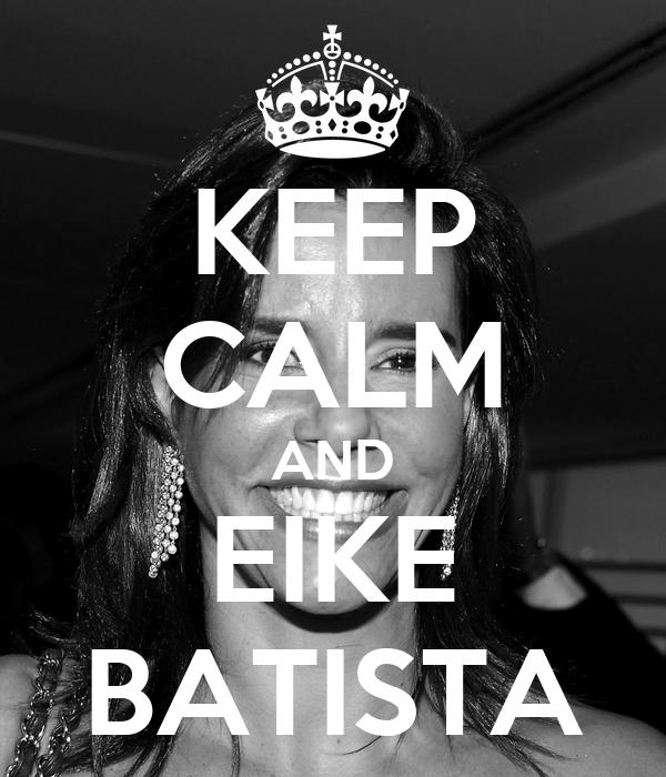 KEEP CALM AND EIKE BATISTA