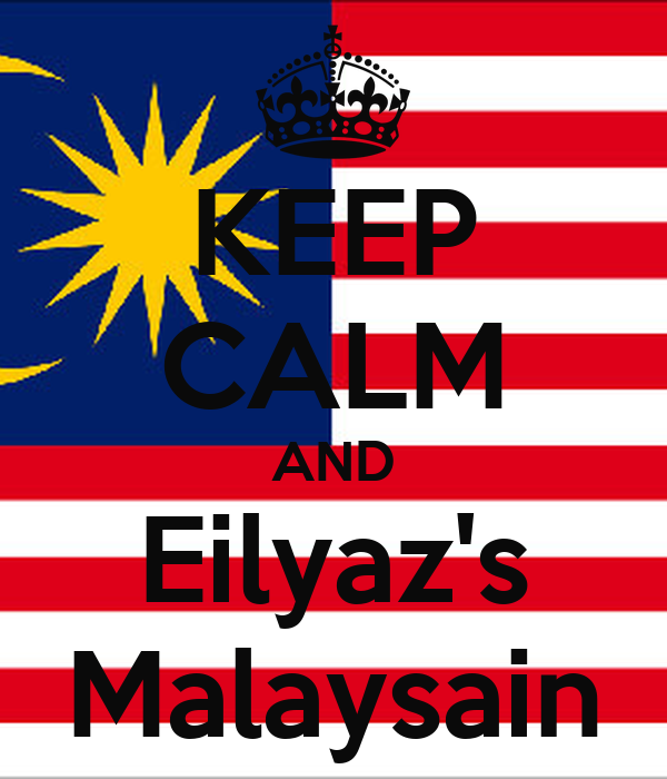 KEEP CALM AND Eilyaz's Malaysain