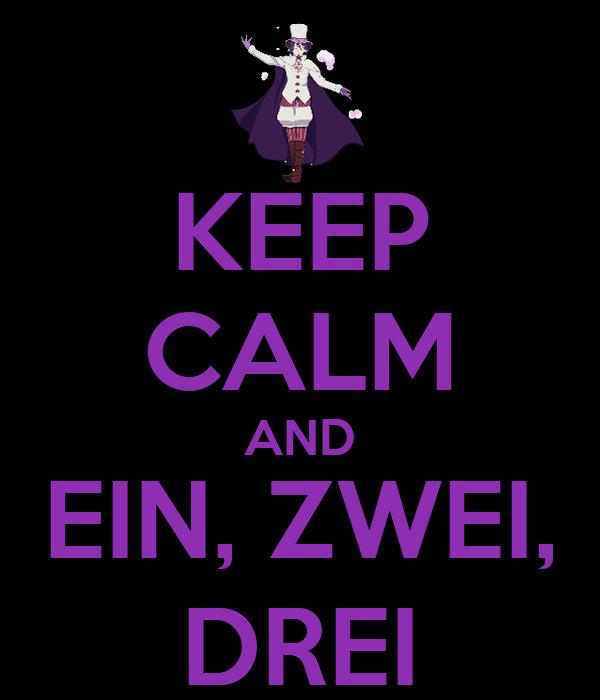 KEEP CALM AND EIN, ZWEI, DREI