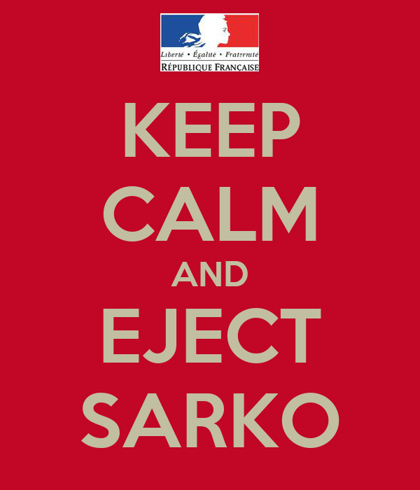 KEEP CALM AND EJECT SARKO