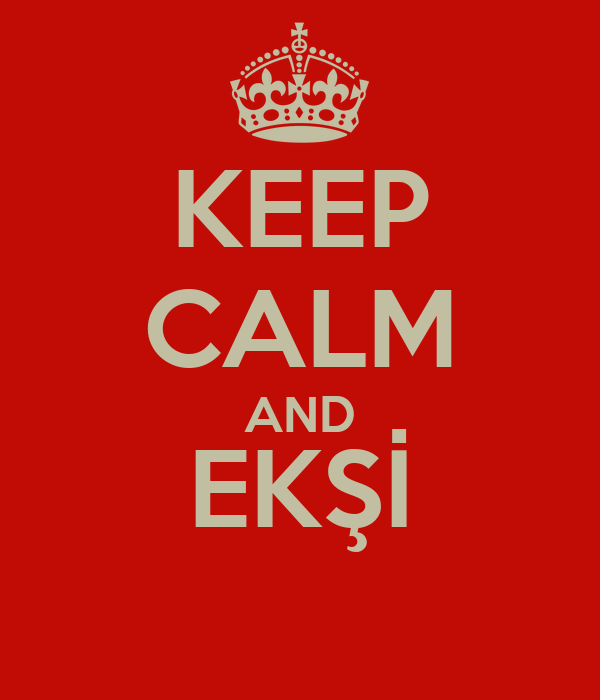 KEEP CALM AND EKŞİ