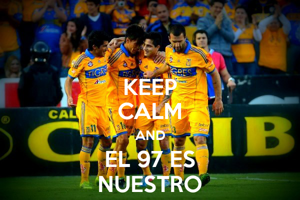 KEEP CALM AND EL 97 ES NUESTRO