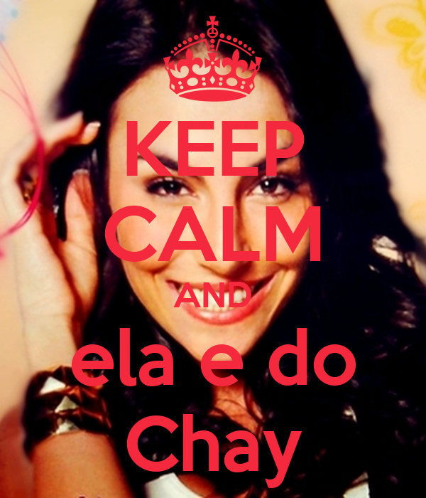 KEEP CALM AND ela e do Chay