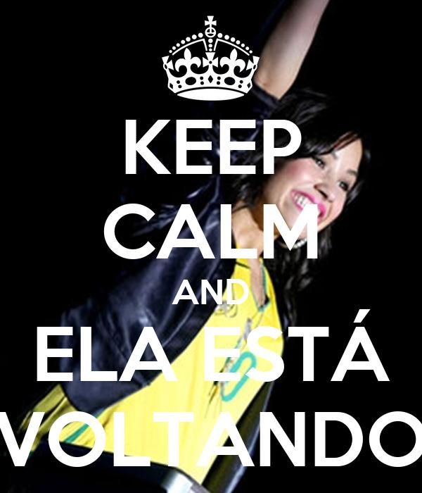 KEEP CALM AND ELA ESTÁ VOLTANDO