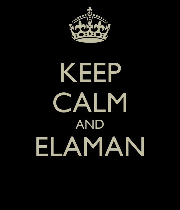 KEEP CALM AND ELAMAN