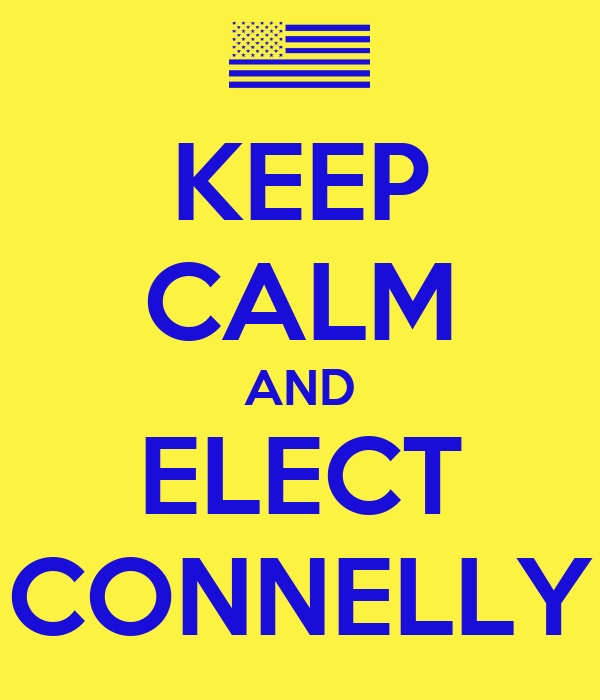 KEEP CALM AND ELECT CONNELLY