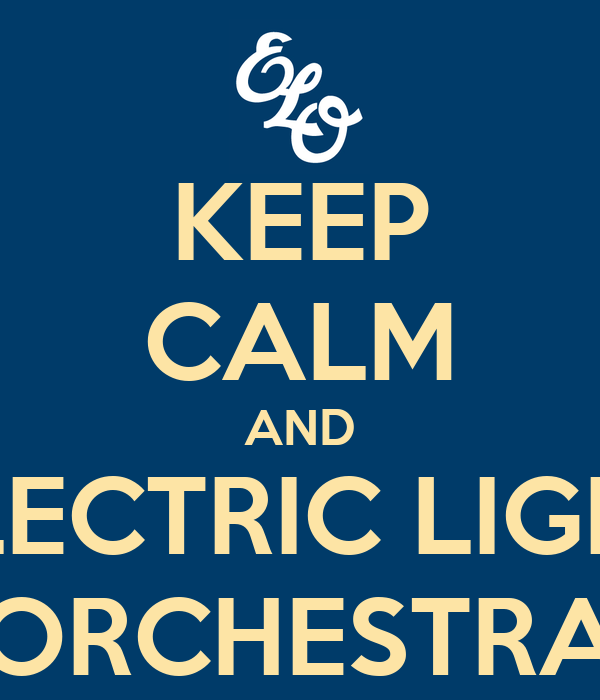 KEEP CALM AND ELECTRIC LIGHT ORCHESTRA
