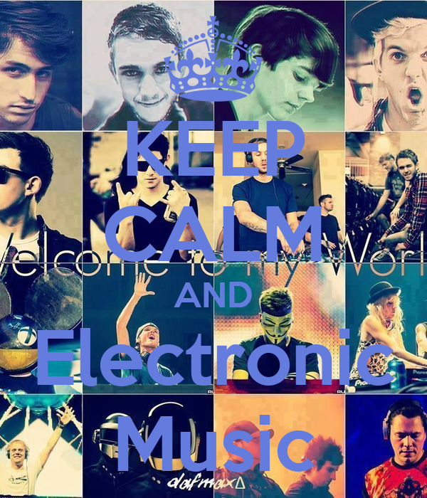 KEEP CALM AND Electronic Music