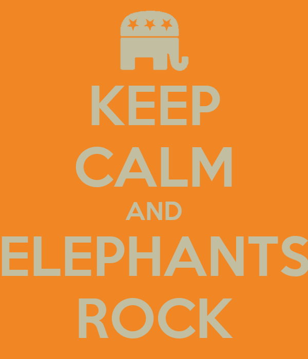 KEEP CALM AND ELEPHANTS ROCK