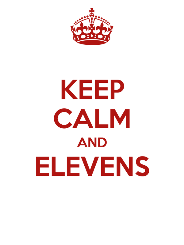 KEEP CALM AND ELEVENS