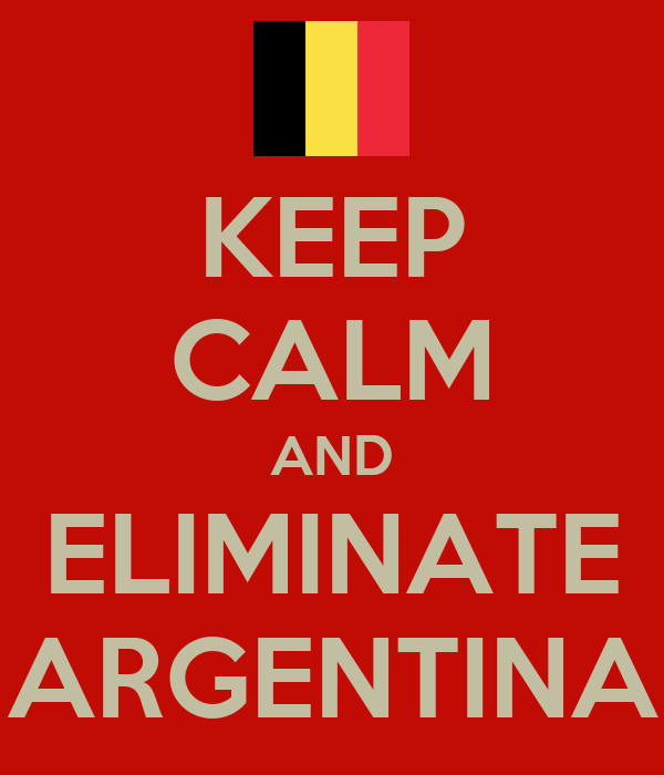 KEEP CALM AND ELIMINATE ARGENTINA