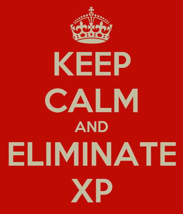 KEEP CALM AND ELIMINATE XP