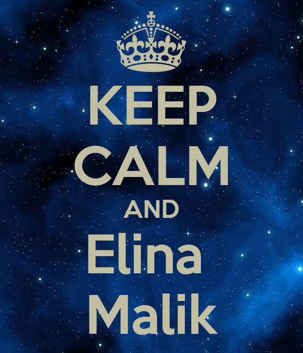 KEEP CALM AND Elina  Malik