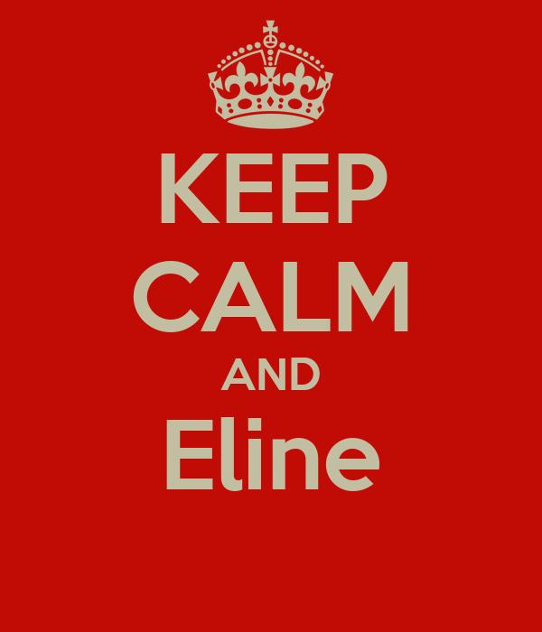 KEEP CALM AND Eline
