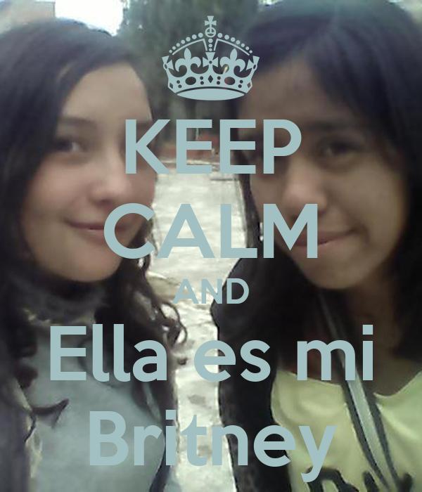 KEEP CALM AND Ella es mi Britney