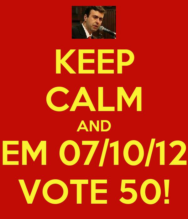 KEEP CALM AND EM 07/10/12 VOTE 50!