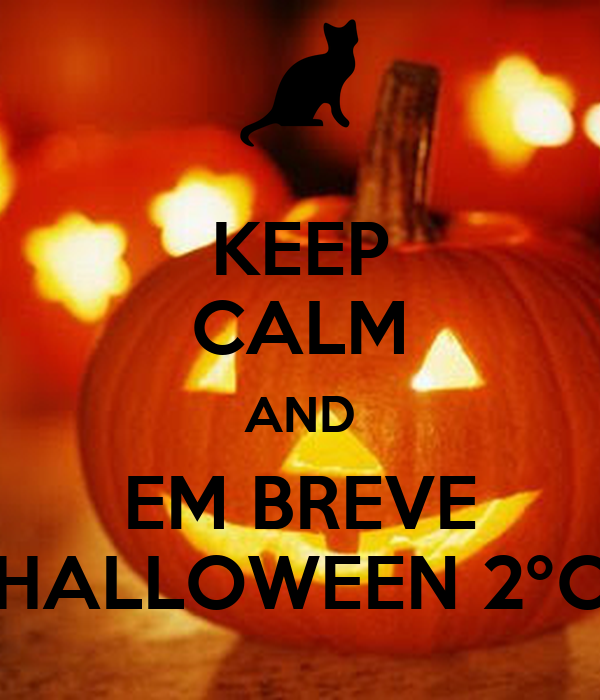 KEEP CALM AND EM BREVE HALLOWEEN 2ºC