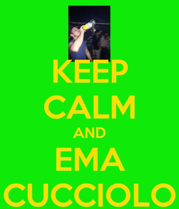 KEEP CALM AND EMA CUCCIOLO