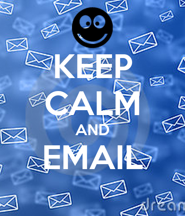 KEEP CALM AND EMAIL