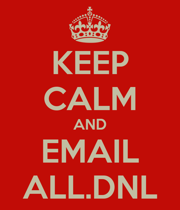 KEEP CALM AND EMAIL ALL.DNL