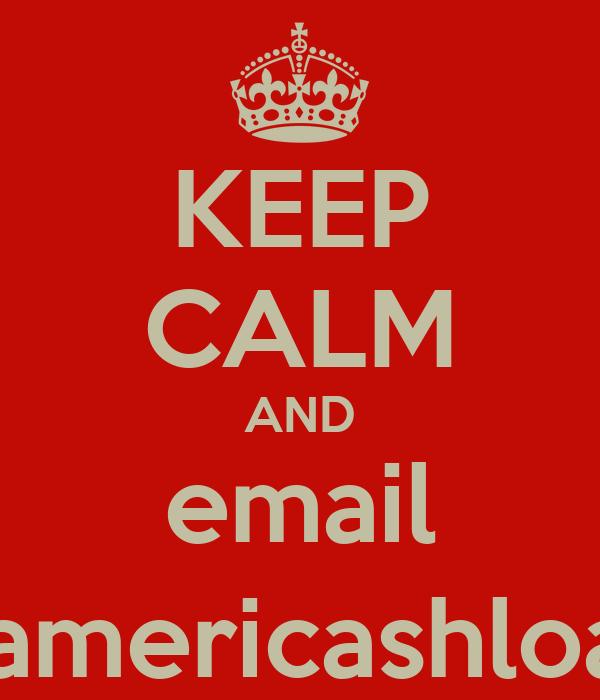 KEEP CALM AND email relay@americashloans.com