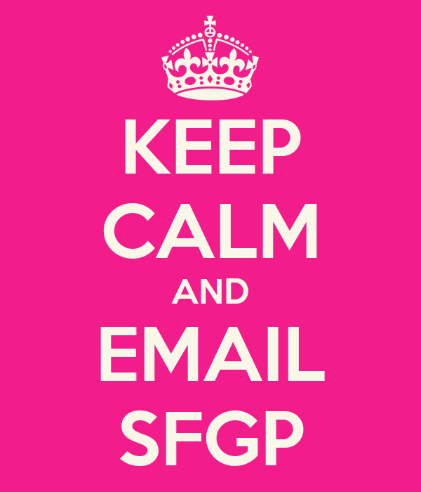 KEEP CALM AND EMAIL SFGP