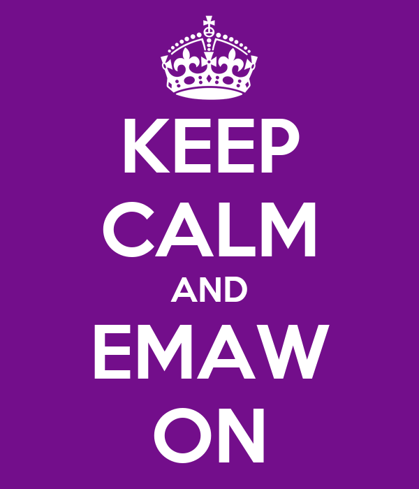KEEP CALM AND EMAW ON