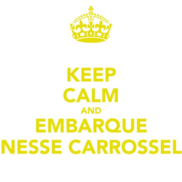 KEEP CALM AND EMBARQUE NESSE CARROSSEL