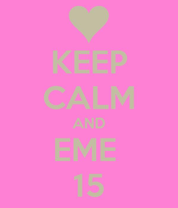 KEEP CALM AND EME  15
