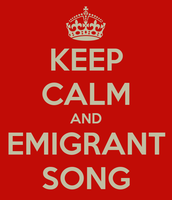 KEEP CALM AND EMIGRANT SONG