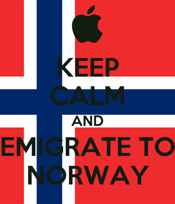 KEEP CALM AND EMIGRATE TO NORWAY