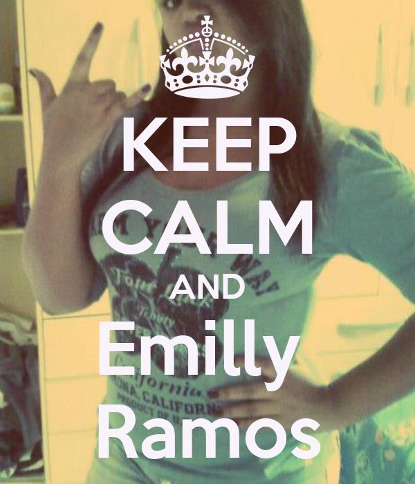 KEEP CALM AND Emilly  Ramos