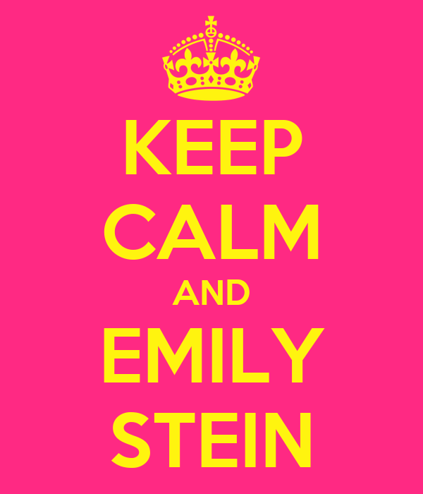 KEEP CALM AND EMILY STEIN