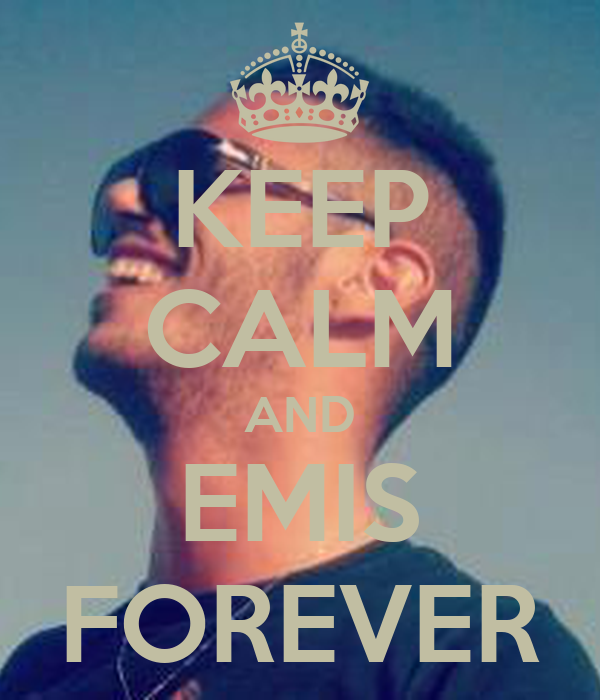 KEEP CALM AND EMIS FOREVER