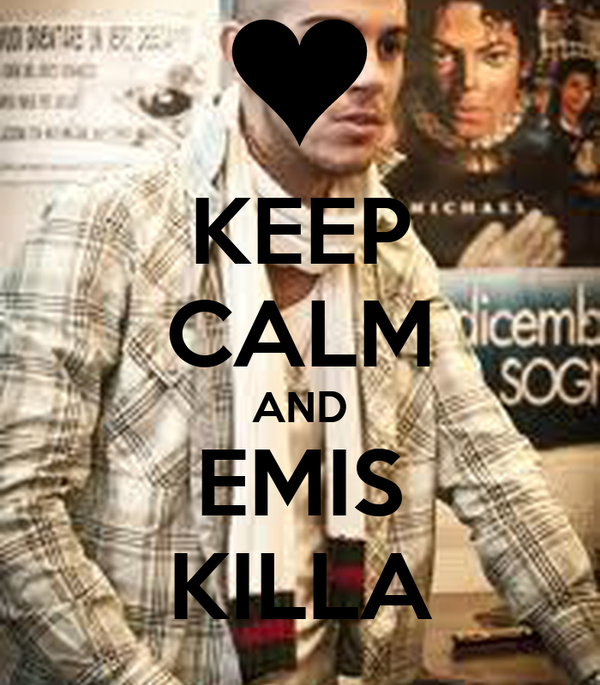 KEEP CALM AND EMIS KILLA