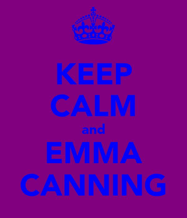 KEEP CALM and EMMA CANNING