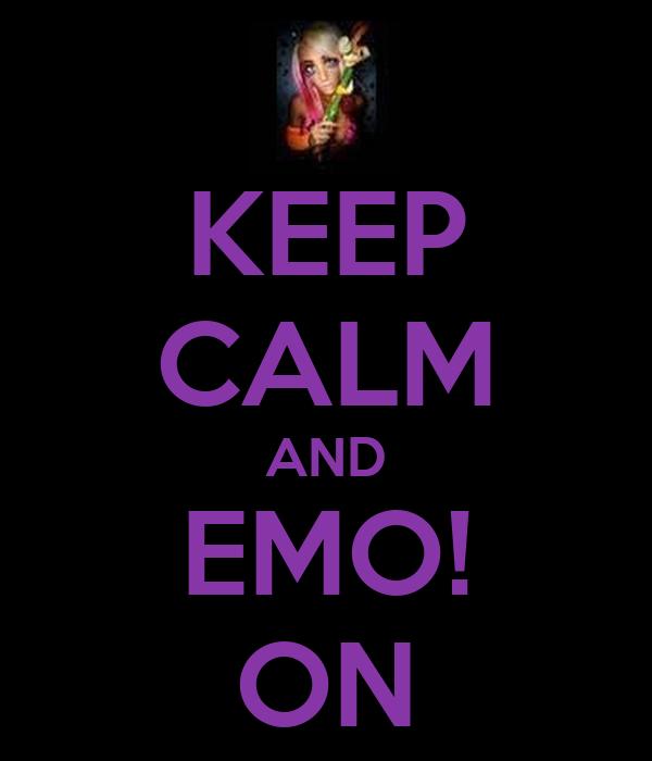 KEEP CALM AND EMO! ON