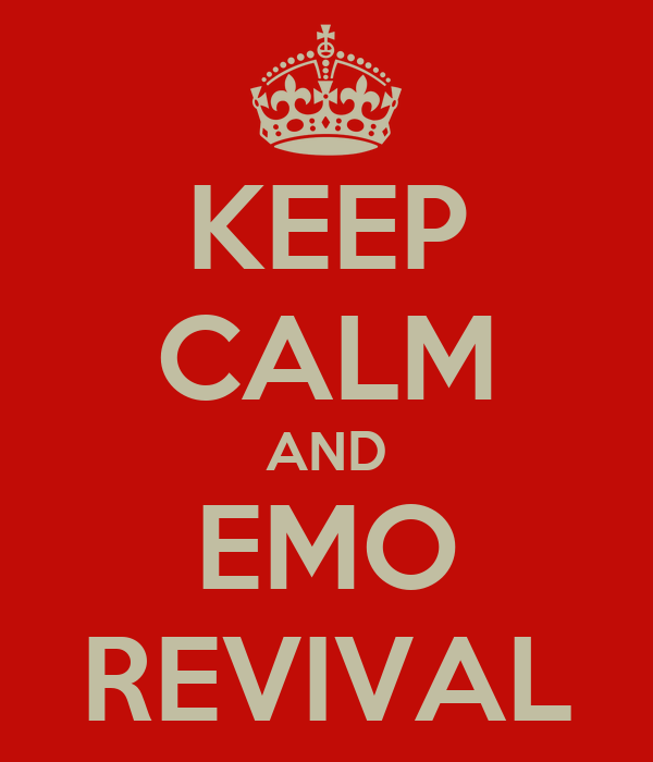 KEEP CALM AND EMO REVIVAL