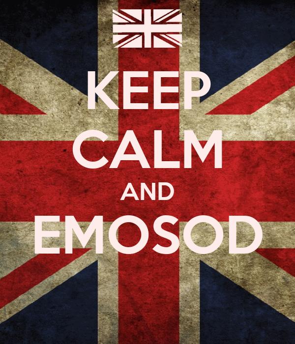 KEEP CALM AND EMOSOD