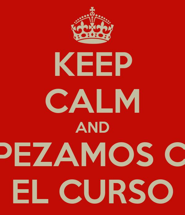 KEEP CALM AND EMPEZAMOS CON EL CURSO