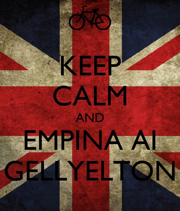 KEEP CALM AND EMPINA AI GELLYELTON