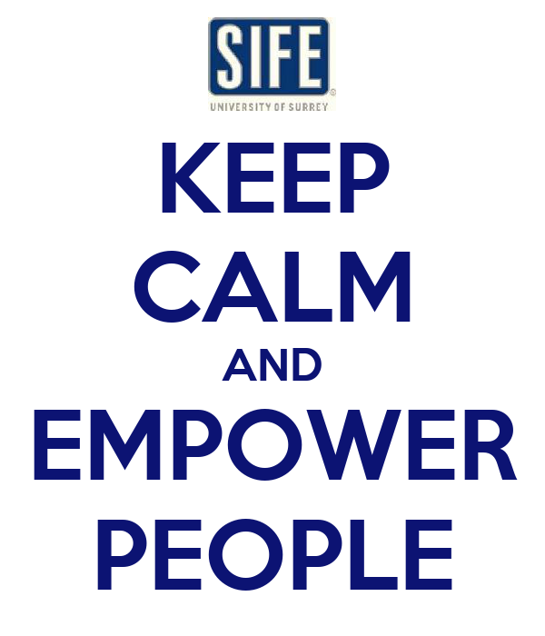 KEEP CALM AND EMPOWER PEOPLE