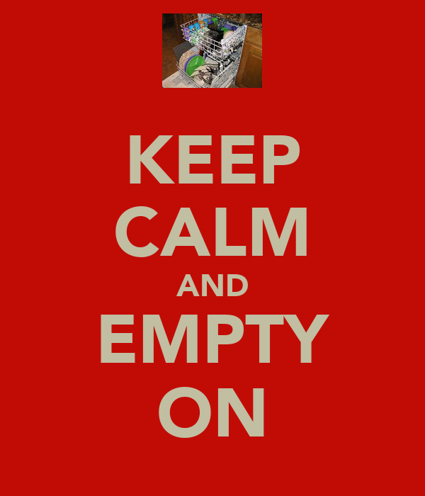 KEEP CALM AND EMPTY ON